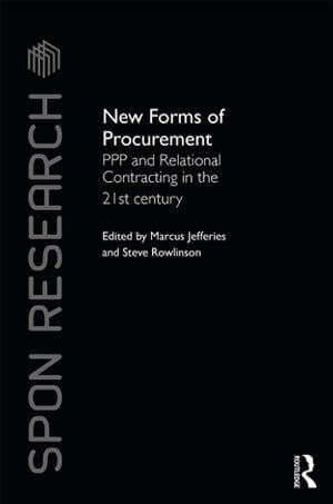 New Forms of Procurement PPP and Relational Contracting in the 21st Century