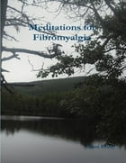 Meditations for Fibromyalgia