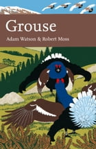 Grouse (Collins New Naturalist Library, Book 107) by Adam Watson
