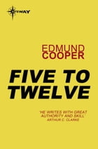 Five to Twelve by Edmund Cooper