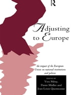 Adjusting to Europe: The Impact of the European Union on National Institutions and Policies