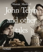 John Telyn and other tales by Alastair Macleod