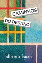 Caminhos do Destino by Alberto Farah