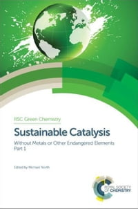 Sustainable Catalysis: Without Metals or Other Endangered Elements, Part 1