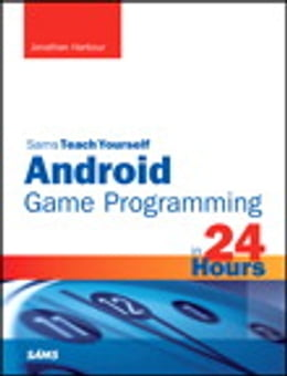Book Sams Teach Yourself Android Game Programming in 24 Hours by Jonathan S. Harbour