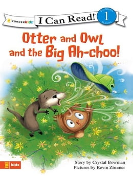 Book Otter and Owl and the Big Ah-choo! by Crystal Bowman