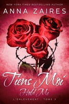 Hold Me - Tiens Moi by Anna Zaires