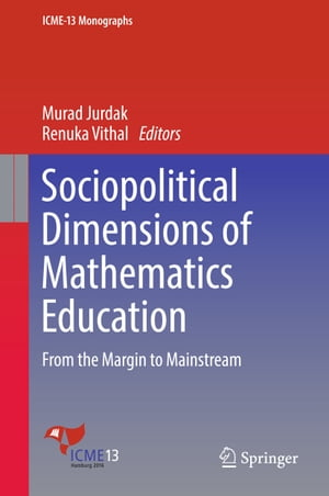 Sociopolitical Dimensions of Mathematics Education: From the Margin to Mainstream