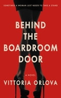 Behind the Boardroom Door 487d64cc-5467-4376-b99e-bbfebb54dd15