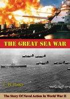The Great Sea War: The Story Of Naval Action In World War II by E. B. Potter