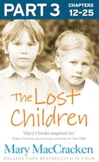 The Lost Children: Part 3 of 3 by Mary MacCracken