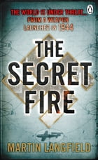 The Secret Fire by Martin Langfield