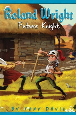 Book Roland Wright: Future Knight by Tony Davis