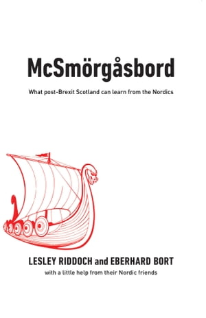 McSmörgåsbord: What post-Brexit Scotland can learn from the Nordics by Lesley Riddoch