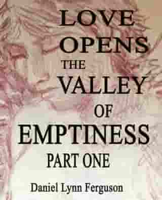 Book I, Part I: Love Opens The Valley Of Emptiness