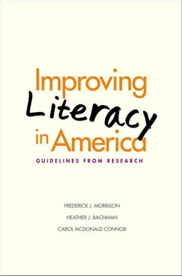 Book Improving Literacy in America: Guidelines from Research by Dr. Frederick J. Morrison