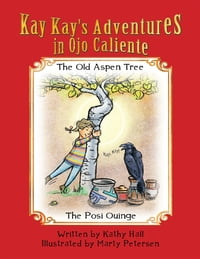 Kay Kay's Adventures on Ojo Caliente: The Old Aspen Tree and The Posi Ouinge