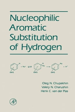 Book Nucleophilic Aromatic Substitution of Hydrogen by Chupakhin, Oleg N.