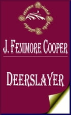 Deerslayer: The First Warpath by James Fenimore Cooper