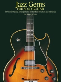 Jazz Gems for Solo Guitar (Songbook): 35 Chord Melody Arrangements in Standard Notation and…