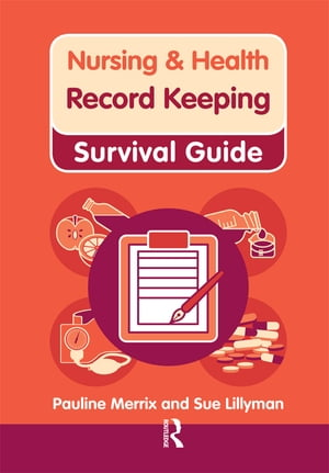 Nursing & Health Survival Guide: Record Keeping