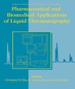 Book Pharmaceutical and Biomedical Applications of Liquid Chromatography by Lough, W.J.