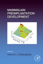 Mammalian Preimplantation Development by Melvin L DePamphilis