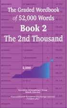 The Graded Wordbook of 52,000 Words Book 2: The 2nd Thousand by Gordon (Guoping) Feng