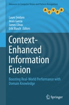 Context-Enhanced Information Fusion: Boosting Real-World Performance with Domain Knowledge by Lauro Snidaro
