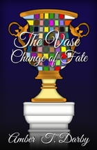The Vase: Change of Fate