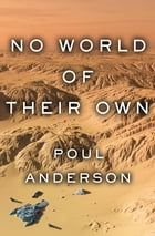 No World of Their Own by Poul Anderson