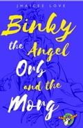 Binky The Angel Orb and The Morg 0037f74c-bb2c-42f7-8716-1a886942a01f