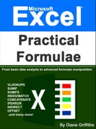 Microsoft Excel Practical Formulae by Diane Griffiths