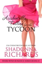 Accidentally Falling for the Tycoon (Whirlwind Romance Series) by Shadonna Richards