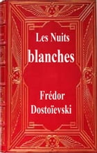 LES NUITS BLANCHE by FREDOR DOSTOIEVSKI