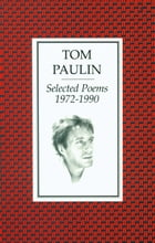 Selected Poems 1972-1990 by Tom Paulin