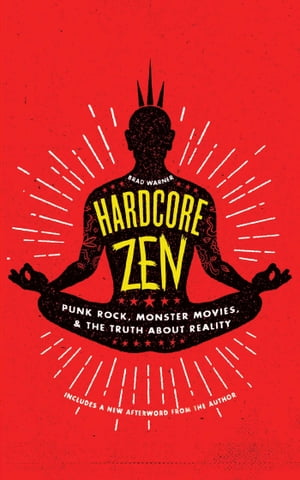 Hardcore Zen Punk Rock,  Monster Movies and the Truth About Reality
