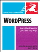 WordPress: Visual QuickStart Guide by Jessica Neuman Beck