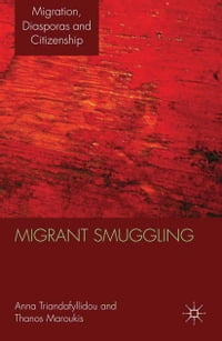 Migrant Smuggling: Irregular Migration from Asia and Africa to Europe