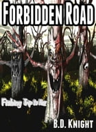 Forbidden Road - Fishing Trip to Hell by B.D. Knight