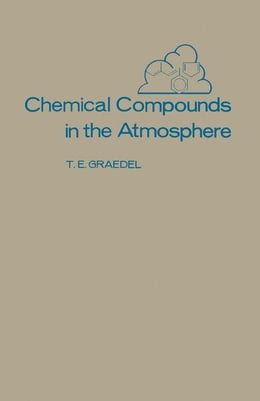 Book Chemical Compounds in The Atmosphere by Graedel, T