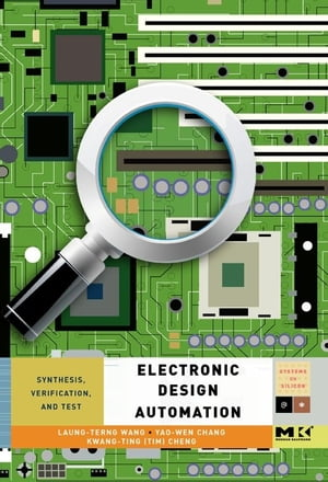 Electronic Design Automation: Synthesis, Verification, and Test by Laung-Terng Wang