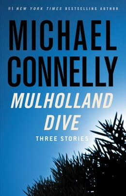 Book Mulholland Dive: Three Stories by Michael Connelly