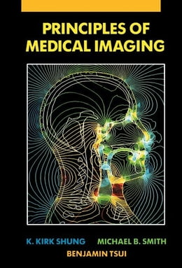 Book Principles of Medical Imaging by Shung, K. Kirk