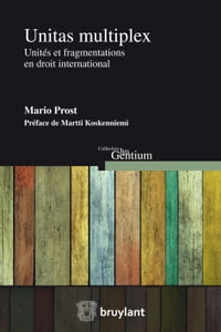 Unitas multiplex: Unités et fragmentations en droit international