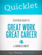 Quicklet on Stephen Covey's Great Work, Great Career by Charles  Limley