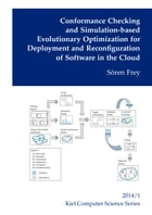 Conformance Checking and Simulation-based Evolutionary Optimization for Deployment and Reconfiguration of Software in the Cloud by Sören Frey