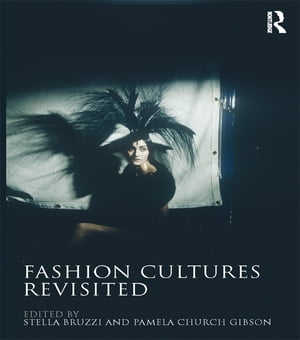 Fashion Cultures Revisited Theories,  Explorations and Analysis