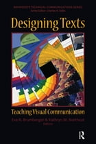 Designing Texts: Teaching Visual Communication by Eva R. Brumberger