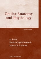 Ocular Anatomy and Physiology, Second Edition by Al Lens
